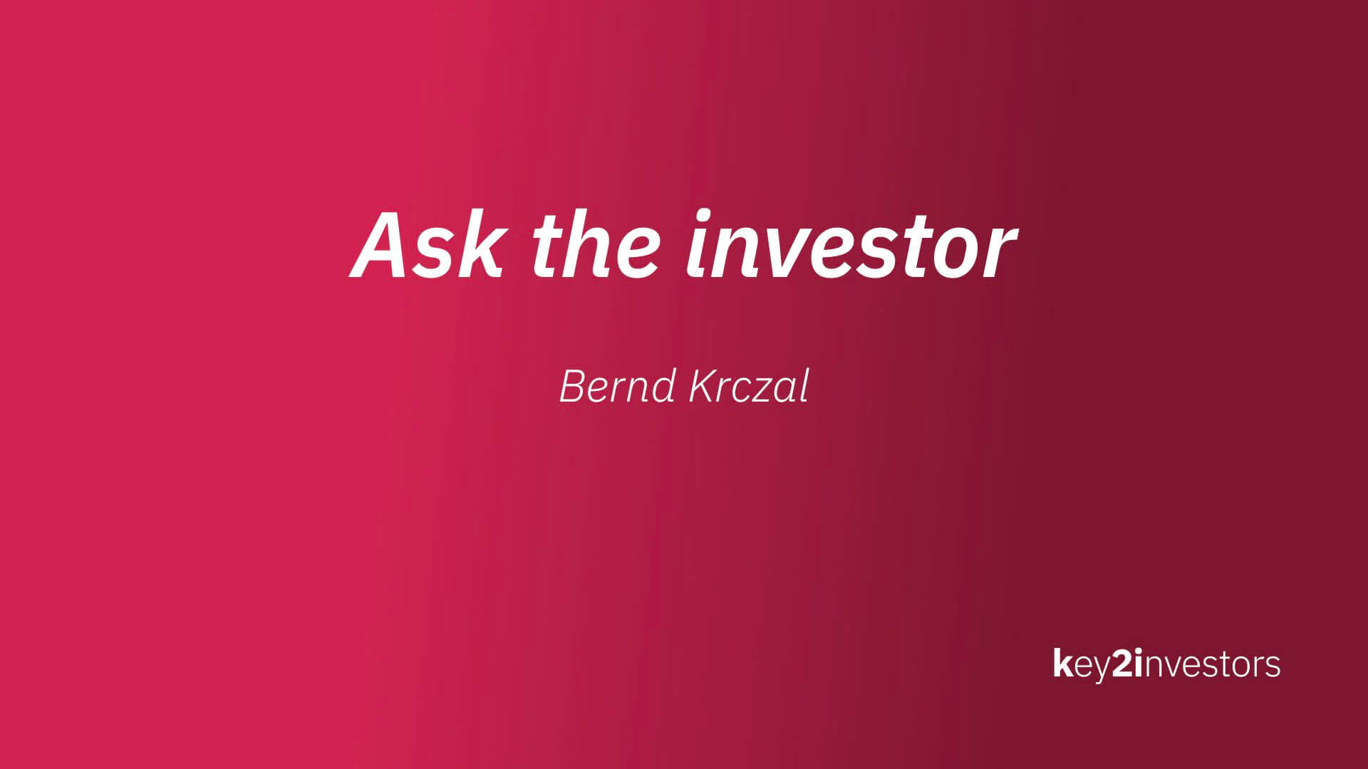 Ask The Investor Bernd Krczal
